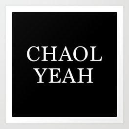 Chaol Yeah Black Art Print