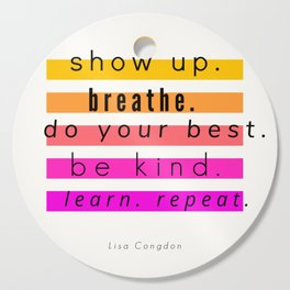 Show Up Motivational Quote Cutting Board