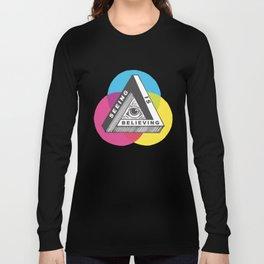 Seeing is Believing Long Sleeve T-shirt