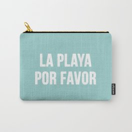 La Playa Por Favor Carry-All Pouch