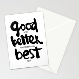 Good, Better, BEST Stationery Cards