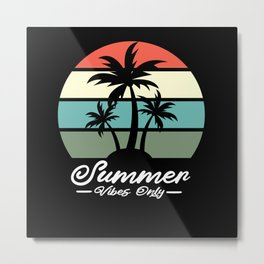 Summer Vibes Only Metal Print