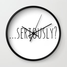 Seriously? Wall Clock