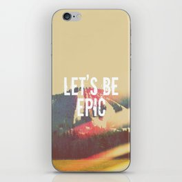 Let's Be Epic iPhone Skin