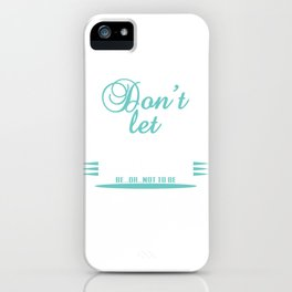 """""""Don't let anything stop you"""" tee design. Perfect gift for your family and friends this season!  iPhone Case"""
