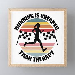 Running is Cheaper Than Therapy Framed Mini Art Print