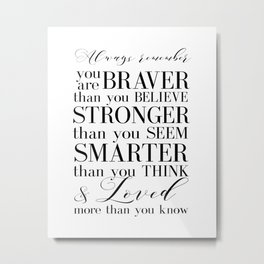 Inspirational Quote Winnie The Pooh Quote Print Typography Print Quote You Are The Braver Than You.. Metal Print