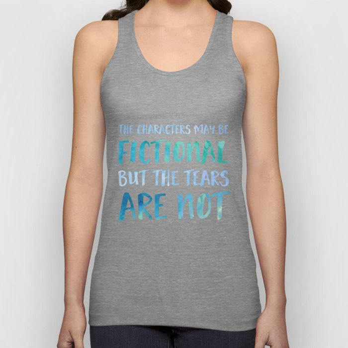 The Characters May Be Fictional But The Tears Are Not - Blue Unisex Tank Top