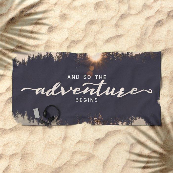 And So the Adventure Begins II Beach Towel