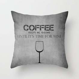 Coffee and Wine! Throw Pillow