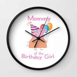 mommy of the birthday girl Wall Clock