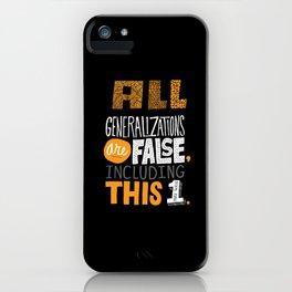 All Generalizations iPhone Case