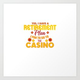 Casino Lover  Dealer Gambler Funny Retirement Plan Art Print