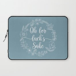 OH FOR FUCK'S SAKE - Sweary Floral Wreath Laptop Sleeve