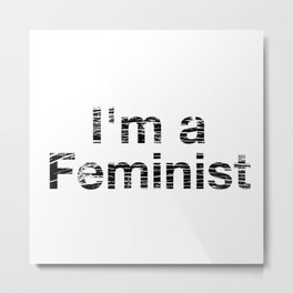 I'm a Feminist Distressed in Black Metal Print
