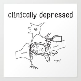 clinically depressed Art Print