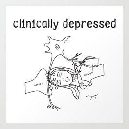 clinically depressed Art Print