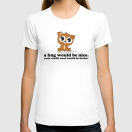 Pouting Pup | A Hug Would be Nice T-shirt