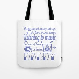 Listening to Music Daddy Tote Bag