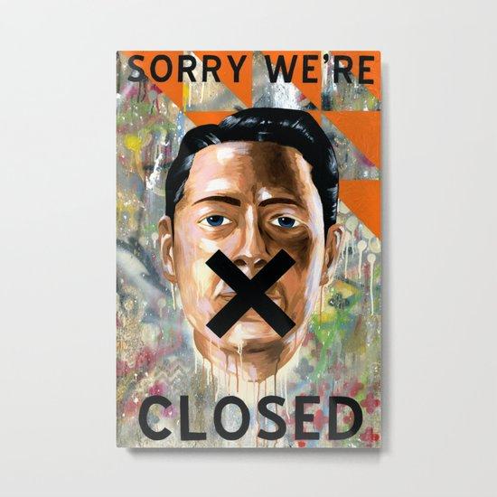 Sorry We're Closed Metal Print