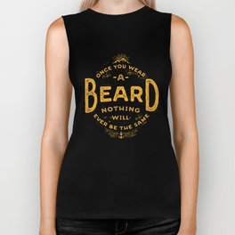Once You Wear A Beard Nothing Will Ever Be The Same Biker Tank