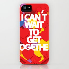 I Can't Wait to Get Together - heart typography illustration iPhone Case