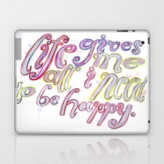 Life Gives Me All I Need  Laptop & iPad Skin