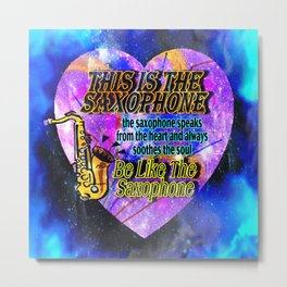 Be Like The Saxophone Metal Print