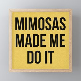 Mimosas Do It Funny Quote Framed Mini Art Print
