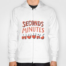 Seconds, Minutes, Hours Hoody