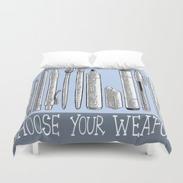 Choose your Weapon Duvet Cover