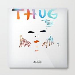 BadA$$ B$tch: Thug Life Metal Print