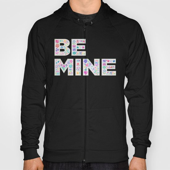 Be Mine Hoody