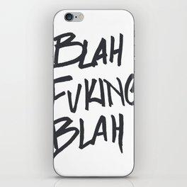 BLAHFUCKINGBLAH iPhone Skin