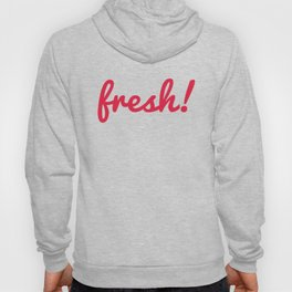 Fresh! Retro Quote Hoody