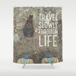 Travel Slowly Shower Curtain