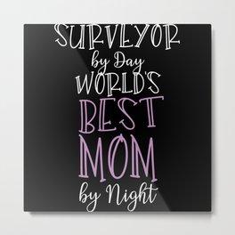 Surveyor By Day World's Best Mom By Night Metal Print