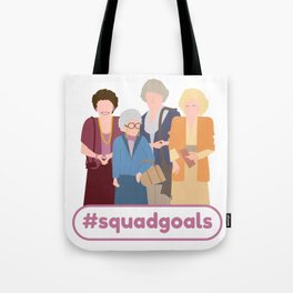 Squad Goals (Golden Girls Inspired) Tote Bag