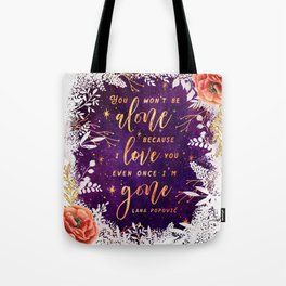 You won't be alone Tote Bag