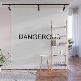 DANGEROUS Wall Mural