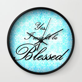 Yes, I'm Blessed Wall Clock