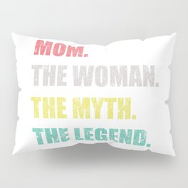 Mom Myth Legend Mothers Day Message Grandma Gift Pillow Sham