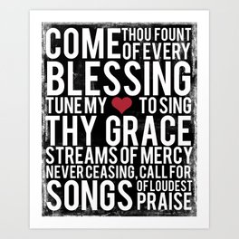 Come Thou Fount of Every Blessing Art Print