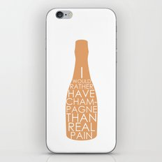 Champagne Than Real Pain iPhone & iPod Skin