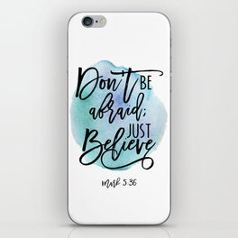 Bible verse on blue watercolor background Mark 5:36 Don't be afraid; Just believe iPhone Skin