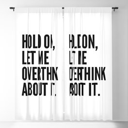 Hold On Let Me Overthink About It Blackout Curtain