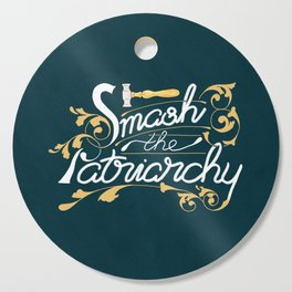 Smash the Patriarchy Feminist Art Nouveau Calligraphy Illustration Cutting Board