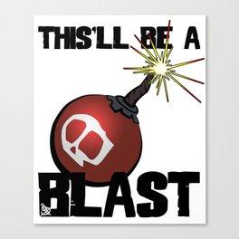 This'll Be A Blast Canvas Print