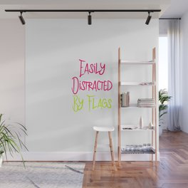 Easily Distracted By Flags Fun Vexillology Quote Wall Mural