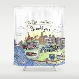 We Belong in Brooklyn Shower Curtain